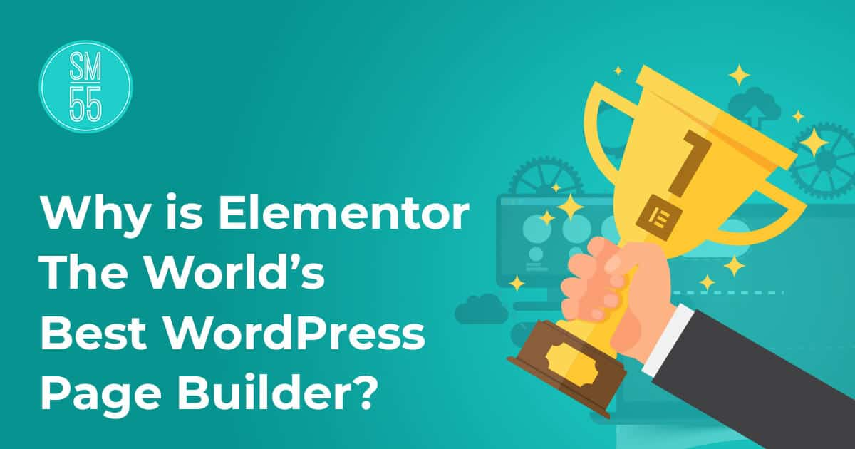 Why is Elementor The World's Best WordPress Page Builder?